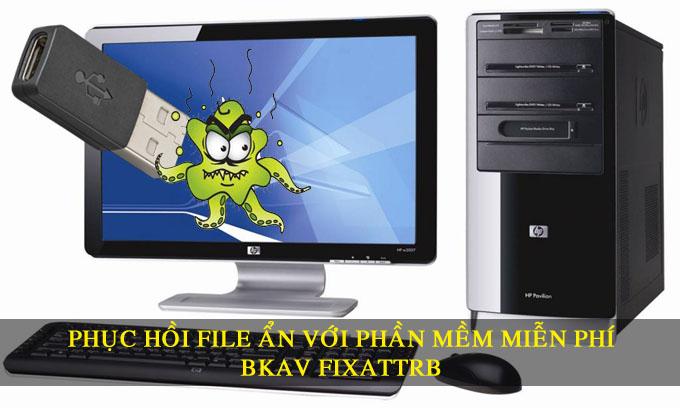 [Hướng dẫn] - Phục hồi file ẩn với phần mềm miễn phí Bkav FixAttrb